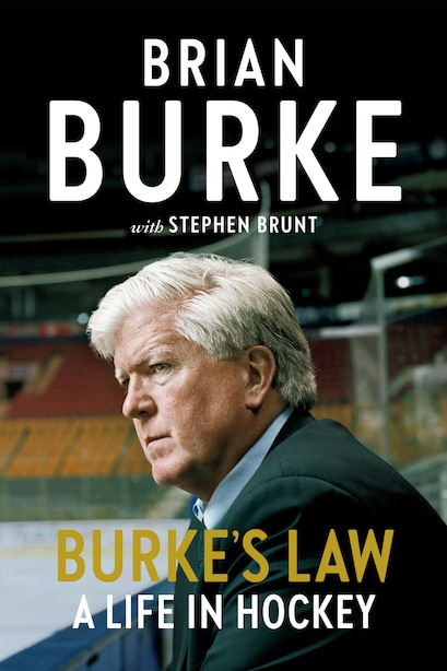 Burke's Law: A Life In Hockey by Brian Burke