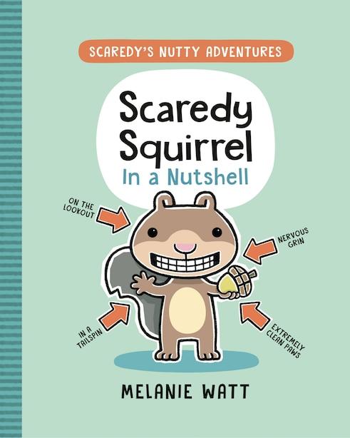 Scaredy Squirrel In A Nutshell by Melanie Watt