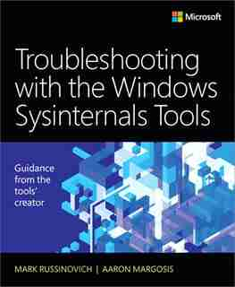 Troubleshooting With The Windows Sysinternals Tools by Mark Russinovich