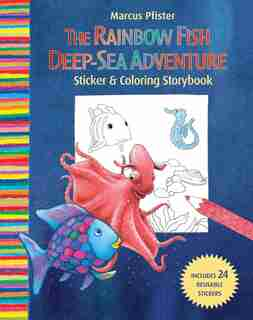 Rainbow Fish Deep Sea Adventure Sticker and Coloring Storybook by Marcus Pfister