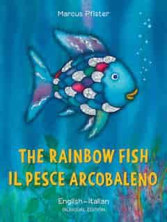 The Rainbow Fish/Bi:libri - Eng/Italian PB by Marcus Pfister