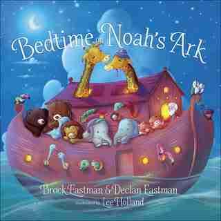 Bedtime On Noah's Ark by Brock Eastman
