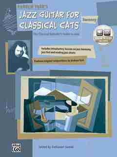 Jazz Guitar For Classical Cats: Harmony (the Classical Guitarist's Guide To Jazz, Book And Cd by Andrew York