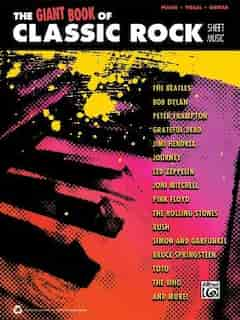 The Giant Classic Rock Piano Sheet Music Collection: Piano/vocal/guitar by Alfred Music