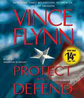 Protect and Defend: A Thriller by Vince Flynn
