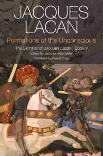 Formations Of The Unconscious: The Seminar Of Jacques Lacan, Book V by Jacques Lacan
