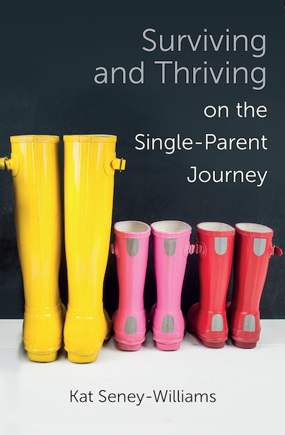 Surviving And Thriving On The Single-parent Journey: A Step-by-step Approach de Kathlene Seney-williams