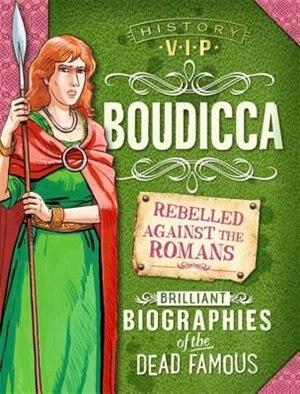 History Vips: Boudicca by Paul Harrison