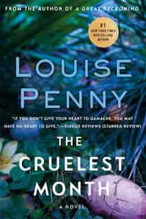The Cruellest Month: A Chief Inspector Gamache Mystery, Book 3 by Louise Penny