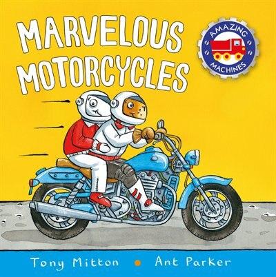 Marvelous Motorcycles de Tony Mitton