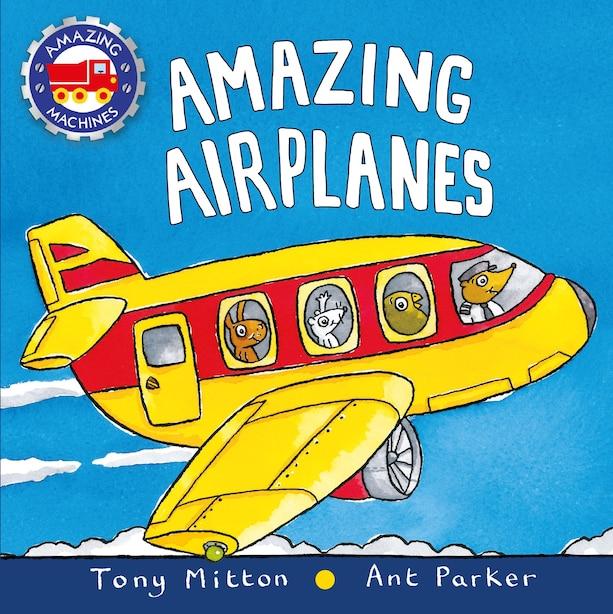 Amazing Airplanes de Tony Mitton