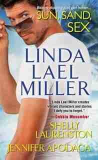 Sun, Sand, Sex by Linda Lael Miller