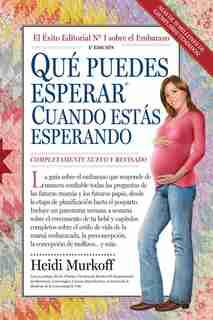 Qué Puedes Esperar Cuando Estás Esperando: 4th Edition by Heidi Murkoff