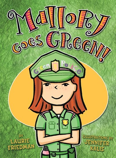 Mallory Goes Green! by Laurie Friedman