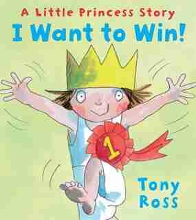 I Want to Win! by Tony Ross