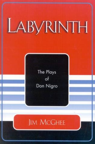 Labyrinth: The Plays of Don Nigro by Jim Mcghee