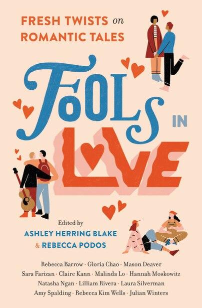 Fools In Love: Fresh Twists On Romantic Tales by Rebecca Barrow
