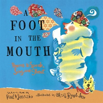 A Foot In The Mouth: Poems To Speak, Sing And Shout de Paul B. Janeczko