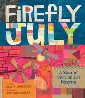 Firefly July: A Year Of Very Short Poems de Paul B. Janeczko