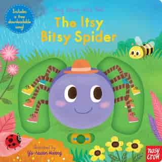 The Itsy Bitsy Spider: Sing Along With Me! by Nosy Crow