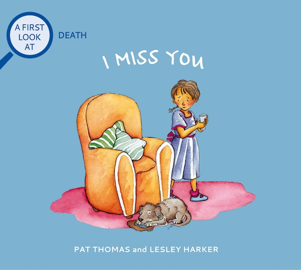 I Miss You: A First Look At Death by Pat Thomas