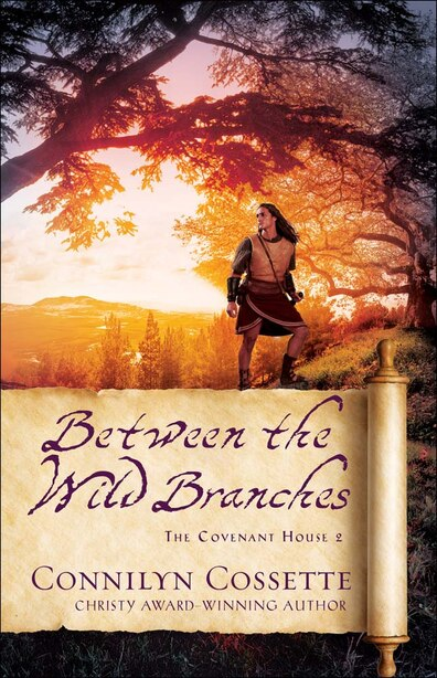 Between The Wild Branches by Cossette, Connilyn