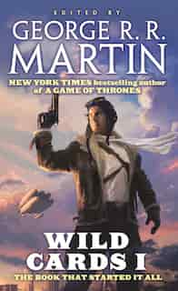 Wild Cards I: Expanded Edition by George R. R. Martin