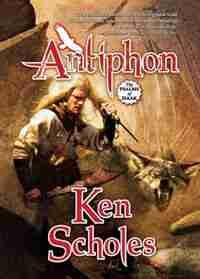 Antiphon: The Psalms Of Isaak de Ken Scholes