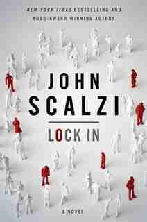 Lock In: A Novel Of The Near Future by John Scalzi