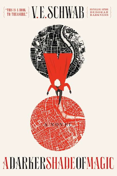 A Darker Shade Of Magic: A Novel by V. E. SCHWAB