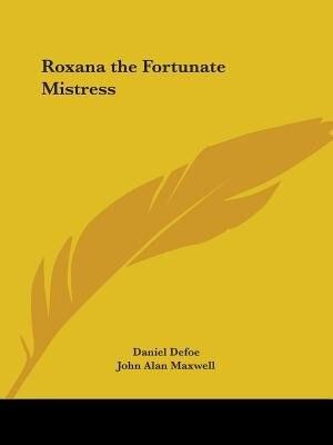 Roxana The Fortunate Mistress de Daniel Defoe