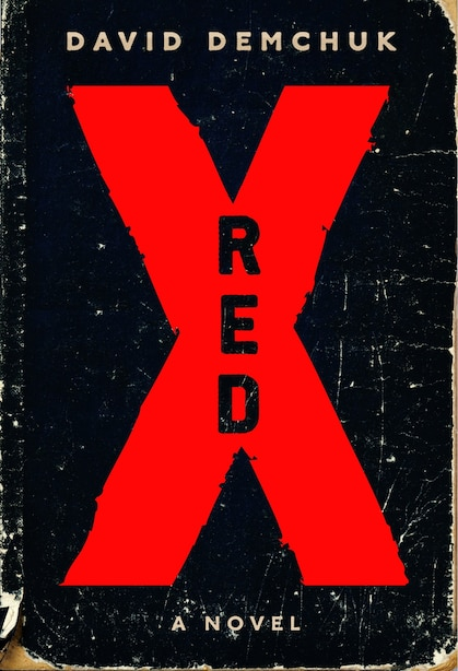 Red X: A Novel by David Demchuk