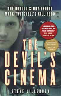 The Devil's Cinema: The Untold Story Behind Mark Twitchell's Kill Room by Steve Lillebuen