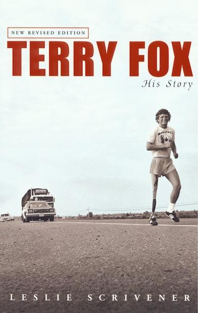 Terry Fox: His Story (revised) by Leslie Scrivener