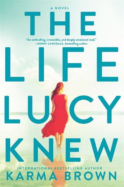 The Life Lucy Knew: A Novel by Karma Brown