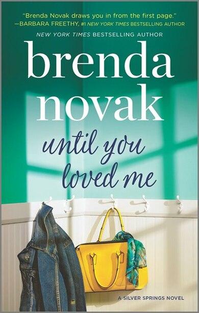 Until You Loved Me: A Novel by Brenda Novak