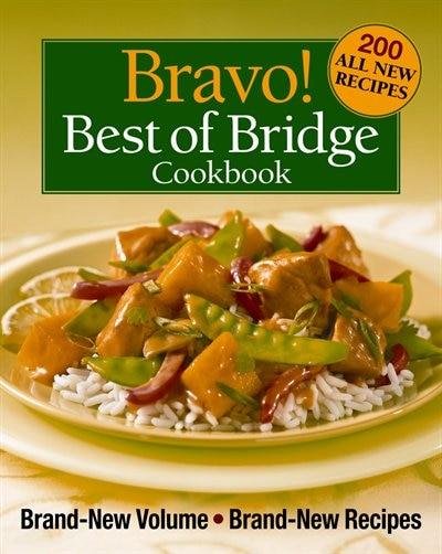Bravo! Best of Bridge Cookbook: Brand-New Volume, Brand-New Recipes de Sally Vaughan-Johnston