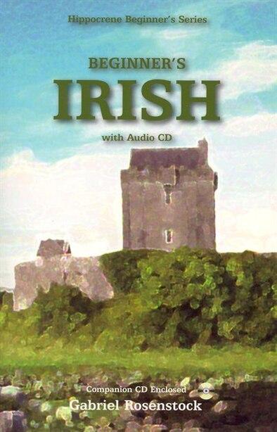 Beginner's Irish With Cd by Gabriel Rosenstock