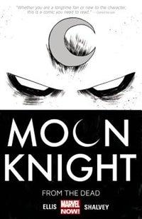Moon Knight Volume 1: From The Dead by Warren Ellis