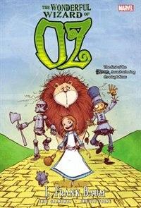 Oz: The Wonderful Wizard Of Oz by L. Frank Baum