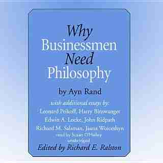 Why Businessmen Need Philosophy And Other Essays by Jaana Woiceshyn