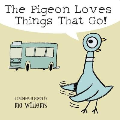 The Pigeon Loves Things That Go! by Mo Willems