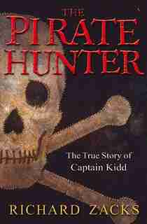 The Pirate Hunter: The True Story of Captain Kidd de Richard Zacks