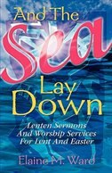 And the Sea Lay Down by Elaine M Ward