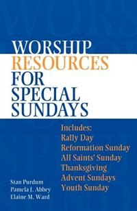 Worship Resources For Special Sundays by Stan Purdum