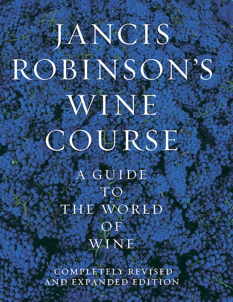 Jancis Robinson's Wine Guide: A Guide to the World of Wine de Jancis Robinson