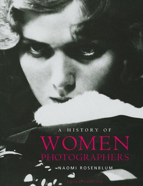 A History of Women Photographers by Naomi Rosenblum