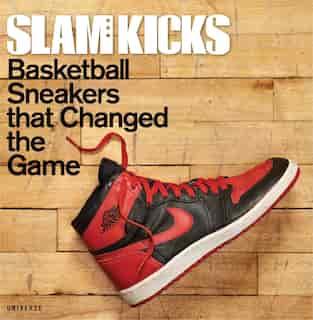 Slam Kicks: Basketball Sneakers That Changed The Game de Ben Osborne