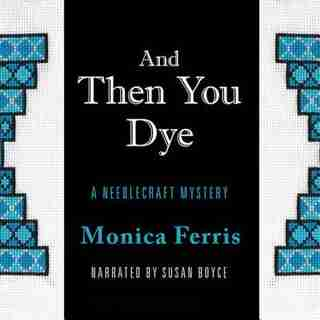 And Then You Dye by Monica Ferris