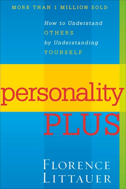 Personality Plus: How to Understand Others by Understanding Yourself de Florence Littauer, Florence